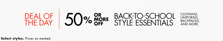 50% Off or More Back-to-School Style Essentials