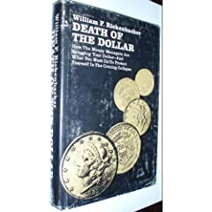 Death of the Dollar. Personal Investment Survival in Monetary Disaster.