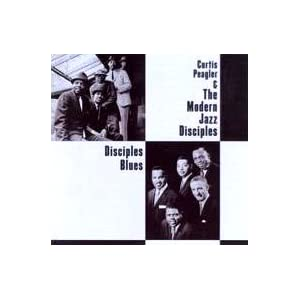Curtis Peagler & the Modern Jazz Disciples: Disciples Blues