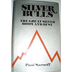 Silver Bulls - The Great Silver Boom and Bust