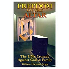 Freedom on the altar: The U.N.'s crusade against God & family