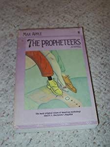 The Propheteers: A Novel Max Apple