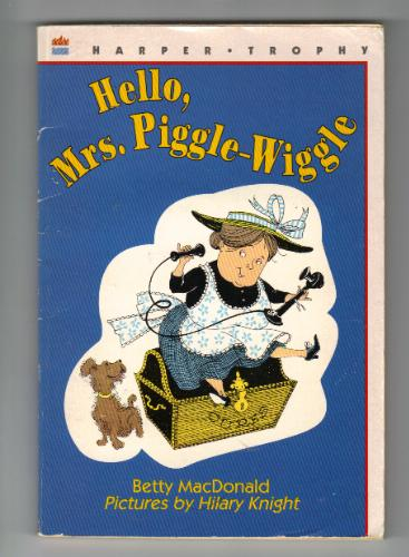 Trying Mrs Piggle Wiggle S Cure For A Messy Room: Hello, Mrs. Piggle-Wiggle: Betty MacDonald, Alexandra