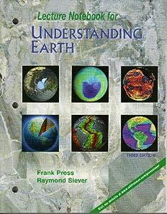 Lecture Notebook for Understanding Earth, Third Edition, Press, Frank; Grotzinger, John; Siever, Raymond; Jordan, Thomas H.