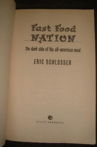 A report on eric schlossers book fast food nation the dark side of the all american meal