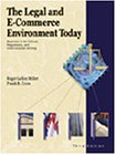 The Legal and E-Commerce Environment Today: Business in the Ethical, Regulatory, and International Setting