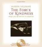 The Force of Kindness: Change Your Life with Love and Compassion (Book & CD)