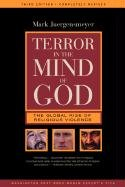 Terror in the Mind of God: The Global Rise of Religious Violence, 3rd Edition (Comparative Studies in Religion and Society, Vol. 13)