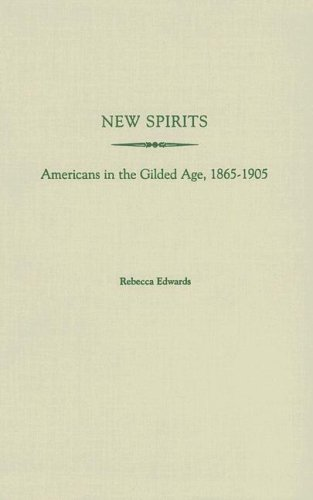 New Spirits: Americans in the Gilded Age, 1865-1905