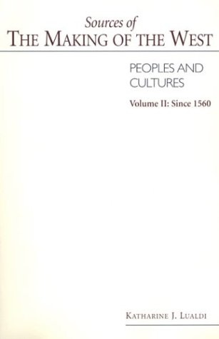 Sources of The Making of West: Peoples and Cultures - Volume II: Since 1560