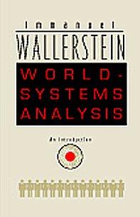 World-Systems Analysis: An Introduction (A John Hope Franklin Center Book)