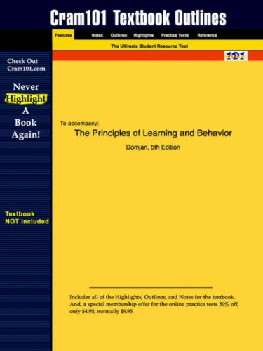Outlines & Highlights for The Principles of Learning and Behavior by Domjan, ISBN: 053456156X (Cram101 Textbook Outlines)