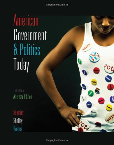 American Government and Politics Today 2009-2010 Edition