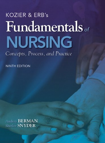 Kozier & Erb's Fundamentals of Nursing (9th Edition)