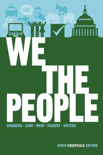 We the People: An Introduction to American Politics (Ninth Essentials Edition)