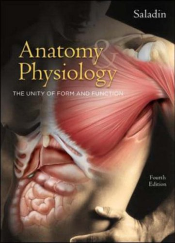 Anatomy & Physiology: The Unity of Form and Function 4th Edition