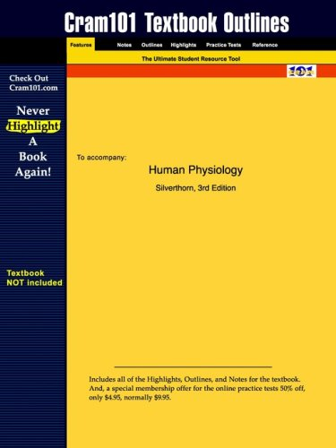 Outlines & Highlights for Human Physiology by Silverthorn, ISBN: 0805359575 (Cram101 Textbook Outlines)