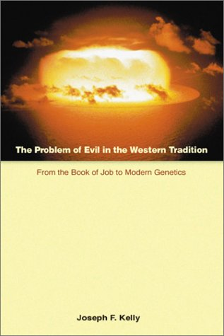 The Problem of Evil in the Western Tradition: From the Book of Job to Modern Genetics (Scripture)