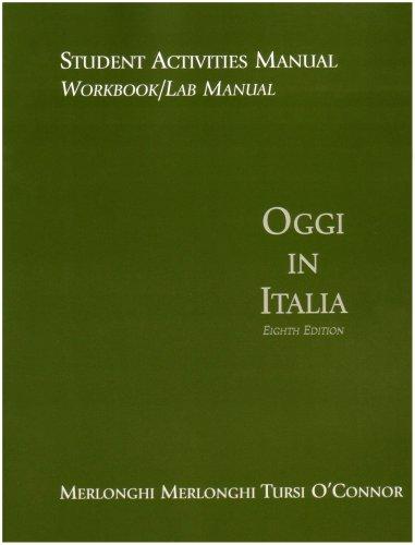 Student Activities Manual for Merlonghi/Merlonghi/O'Connor/Tursi's Oggi In Italia, 8th