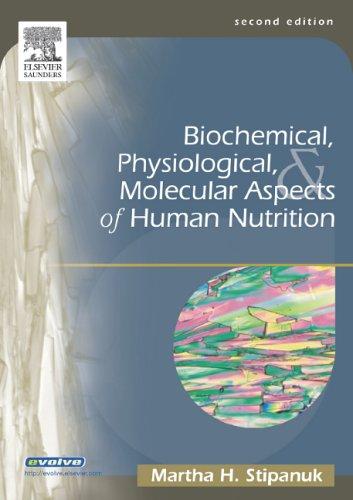 Biochemical, Physiological & Molecular Aspects of Human Nutrition