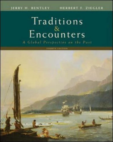 Traditions & Encounters: A Global Perspective on the Past. Fourth Edition