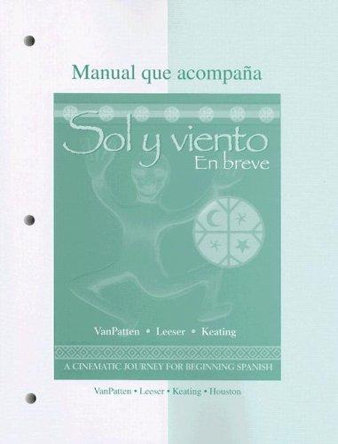 Workbook/Laboratory Manual to accompany Sol y viento: En breve