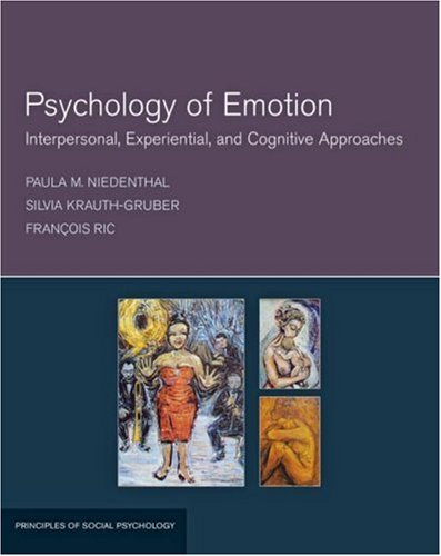 Psychology of Emotions: Interpersonal, Experiential and Cognitive Approaches (Principles of Social Psychology)