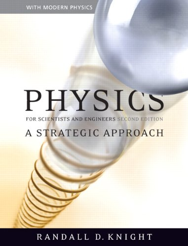 Physics for Scientists and Engineers: A Strategic Approach with Modern Physics and MasteringPhysics™ (2nd Edition)