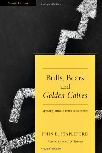 Bulls, Bears and Golden Calves: Applying Christian Ethics in Economics