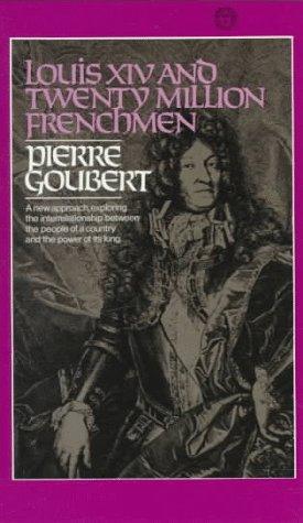 Louis XIV and Twenty Million Frenchmen