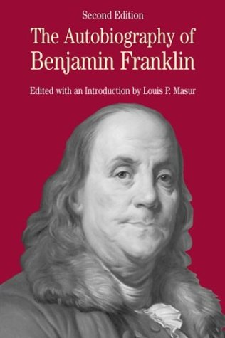 The Autobiography of Benjamin Franklin: with Related Documents (The Bedford Series in History and Culture)