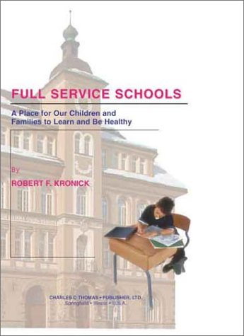 Full Service Schools: A Place for Our Children and Families to Learn and Be Healthy