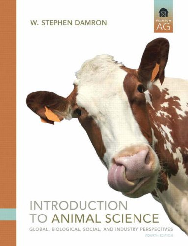 Introduction to Animal Science: Global, Biological, Social and Industry Perspectives (4th Edition)