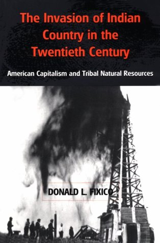 The Invasion of Indian Country in the Twentieth Century: American Capitalism and Tribal Natural Resources