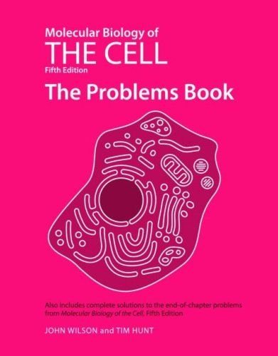 Molecular Biology of the Cell, Fifth Edition: The Problems Book