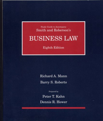 Study Guide to Accompany Smith and Roberson's Business Law