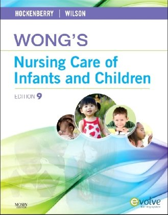 Wong's Nursing Care of Infants and Children (Wongs Nursing Care of Infants and Children)