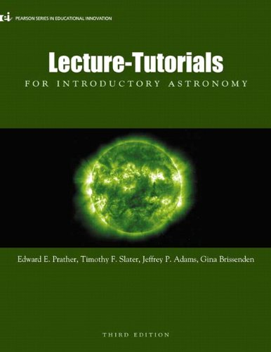 Lecture-Tutorials for Introductory Astronomy, 3rd Edition (Pearson Series in Educational Innovation)