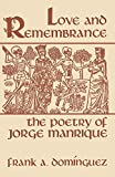 Love and Remembrance: The Poetry of Jorge Manrique (Studies in Romance Languages)