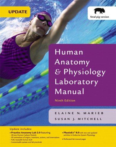 Human Anatomy & Physiology Laboratory Manual, Fetal Pig Version,  Update (9th Edition)