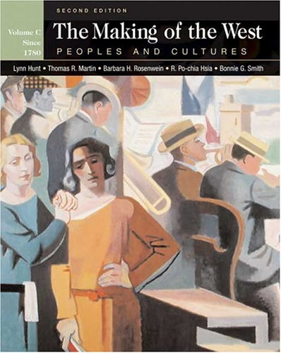 The Making of the West: Peoples and Cultures, Vol. C: Since 1780