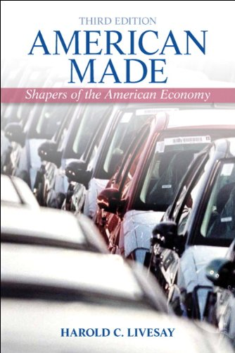 American Made: Shapers of the American Economy (3rd Edition)