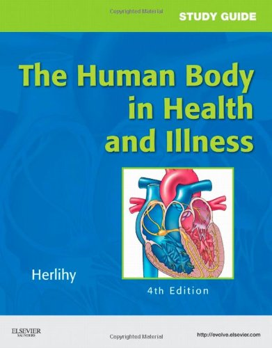 Study Guide for The Human Body in Health and Illness, 4e