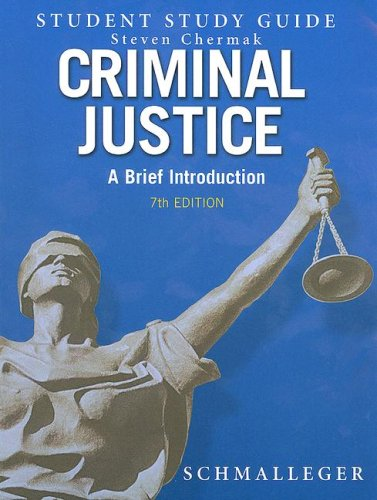Criminal Justice: A Brief Introduction, Student Study Guide