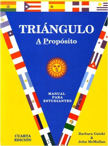Triangulo: A Proposito, Manual para estudiante, Cuarta edicion, (Spanish Edition)