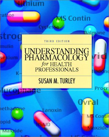 Understanding Pharmacology for Health Professionals (3rd Edition)