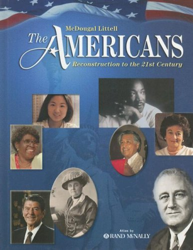 The Americans, Grades 9-12 Reconstruction to the 21st Century: Mcdougal Littell the Americans