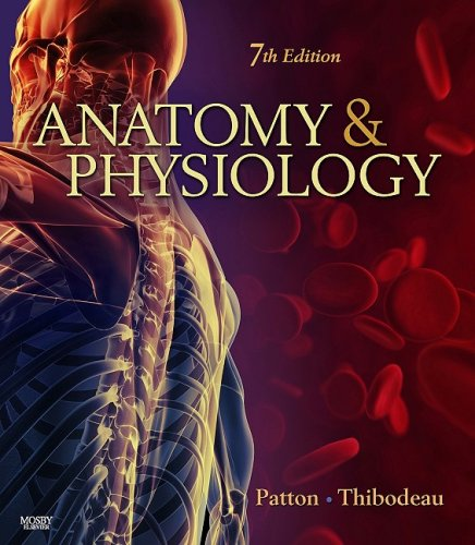 Anatomy & Physiology, Author: Kevin T. Patton PhD/Gary A. Thibodeau ...