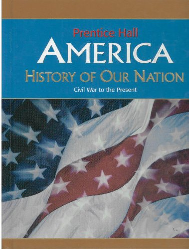 America: History of Our Nation Civil War to Present