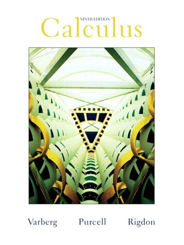 Calculus (9th edition) by dale varberg; edwin j. Purcell; steven.